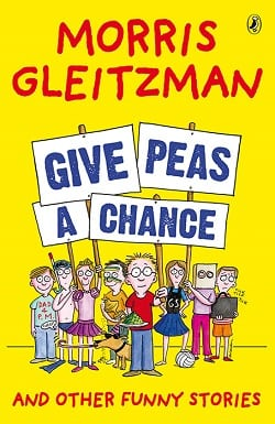 Give Peas A Chance Morris Gleitzman cover
